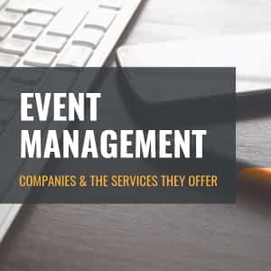 Event Management Companies and the services they offer